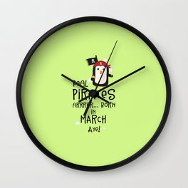 Real Pirates are born in MARCH T-Shirt Dsutv Wall Clock