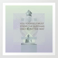 You yourself must strive #everyweek 2.2017 Art Print