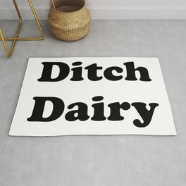 Ditch Dairy Now Rug