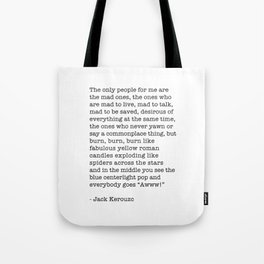 Jack Kerouac - On the Road - The only people for me are the mad ones, Tote Bag