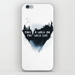 Walk on the wild side iPhone Skin
