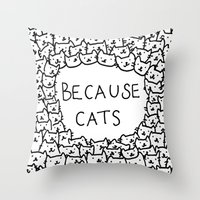 girls Throw Pillows featuring Because cats by Kitten Rain