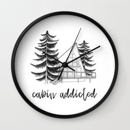 cabin addicted Wall Clock