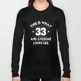 33rd Birthday Shirt Long Sleeve T-shirt