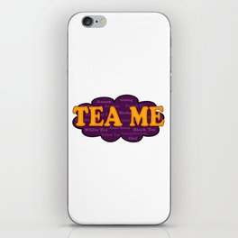 Tea Me iPhone Skin