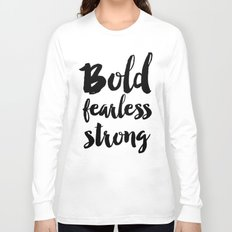 Bold Fearless Strong Typography Long Sleeve T-shirt