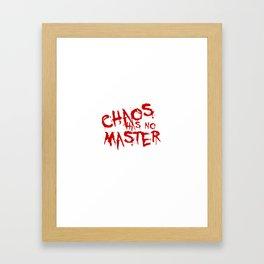 Chaos Has No Master Blood Red Graffiti Text Framed Art Print