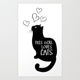 This Girl loves cats Art Print
