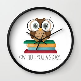 Owl Tell You A Story... Wall Clock