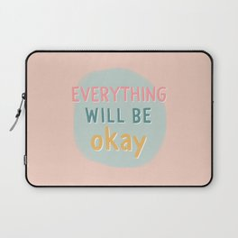 everything will be okay. Laptop Sleeve