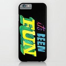 It's Been Fun Slim Case iPhone 6s