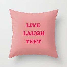 Live Laugh Yeet Throw Pillow