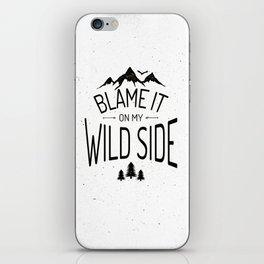 Blame It On My Wild Side iPhone Skin
