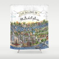 philadelphia Shower Curtains featuring We Belong in Philadelphia! by Brooke Weeber