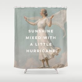 Sunshine Mixed With a Little Hurricane, Feminist Shower Curtain