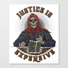 Judge Grim Reaper: Justice is Expensive. Canvas Print