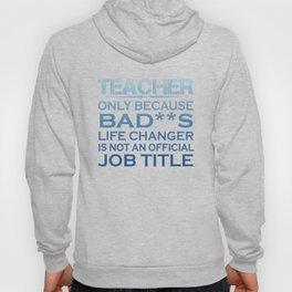 Teacher - Life Changer Hoody