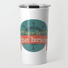 fortune favors the brave Travel Mug