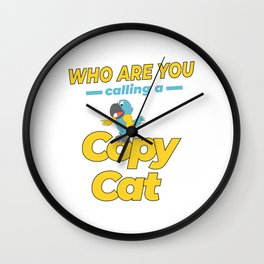Used to be Noisy But Funny Talking Bird Tshirt Design Calling a copy cat Wall Clock