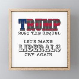 Trump 2020 - Lets Make Liebrals Cry Framed Mini Art Print