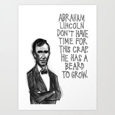 Abraham Lincoln Don't Have Time. Art Print