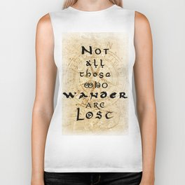 Not all those who wander are lost... Biker Tank