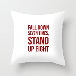 Fall down seven times, stand up eight - Motivational quote Throw Pillow