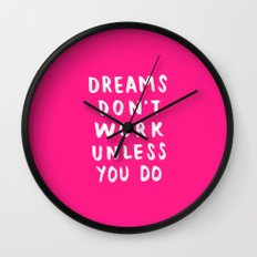 Dreams Don't Work Unless You Do - Pink & White Typography 02 Wall Clock