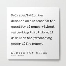 50    | 200410 | Ludwig Von Mises Quotes Metal Print