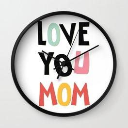 Love you mom Wall Clock