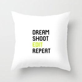 Dream Shoot Edit Repeat Film School Throw Pillow
