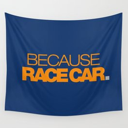BECAUSE RACE CAR v3 HQvector Wall Tapestry