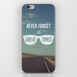 Never forget the great times iPhone Skin