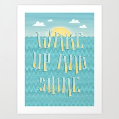 Wake Up And Shine Art Print