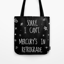 Sorry, I Can't. Tote Bag