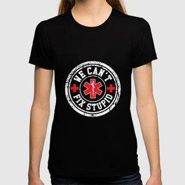 We Cant Fix Stupid EMS Gift T-shirt