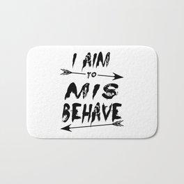 I aim to mis behave Bath Mat