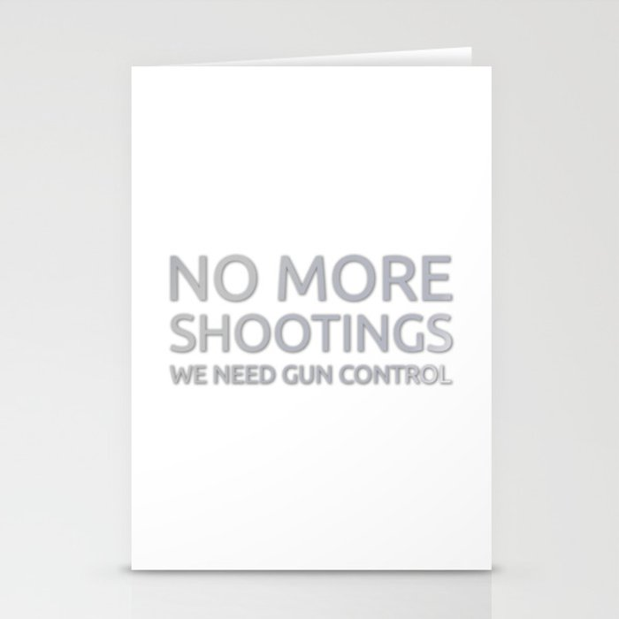No More Shootings - We Need Gun Control (grey) Stationery Cards