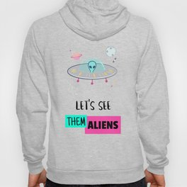 Storm Area 51 They Cant Stop All of Us Alien March Hoody