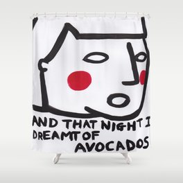 I dreamt of avocados Shower Curtain