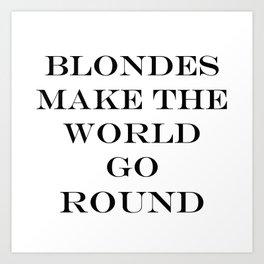 Blondes Make The World Go Round Black Art Print