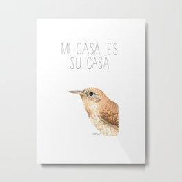 Mi Casa Es Su Casa (House Wren) Metal Print