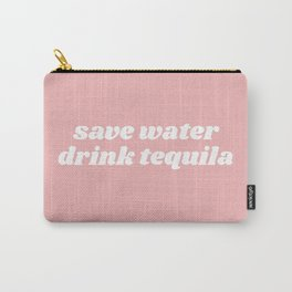 save water drink tequila Carry-All Pouch