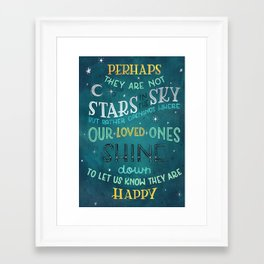 Perhaps they are not stars in the sky, but rather openings where our loved ones shine down Framed Art Print