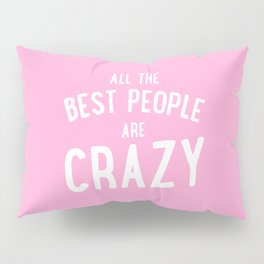 All The Best People Pillow Sham