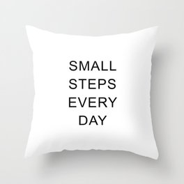 Small steps every day Throw Pillow