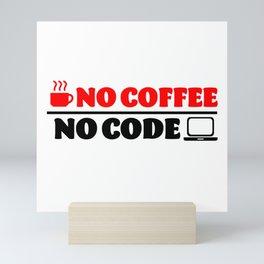 No coffee. No code Mini Art Print