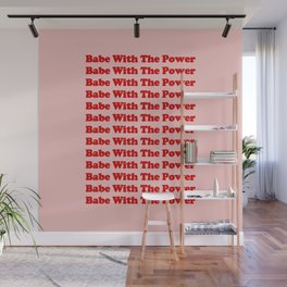 Babe With The Power - Red! Wall Mural