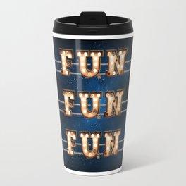 Fun Fun Fun -  Wall-Art for Hotel-Rooms Travel Mug