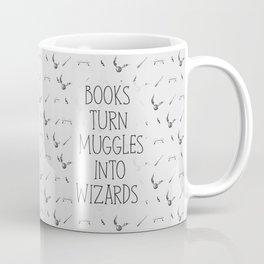 Books Turn Muggles Into Wizards Coffee Mug